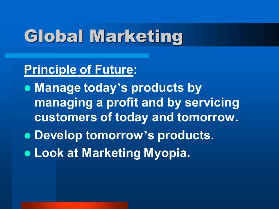 Global Marketing Principle of Future:
