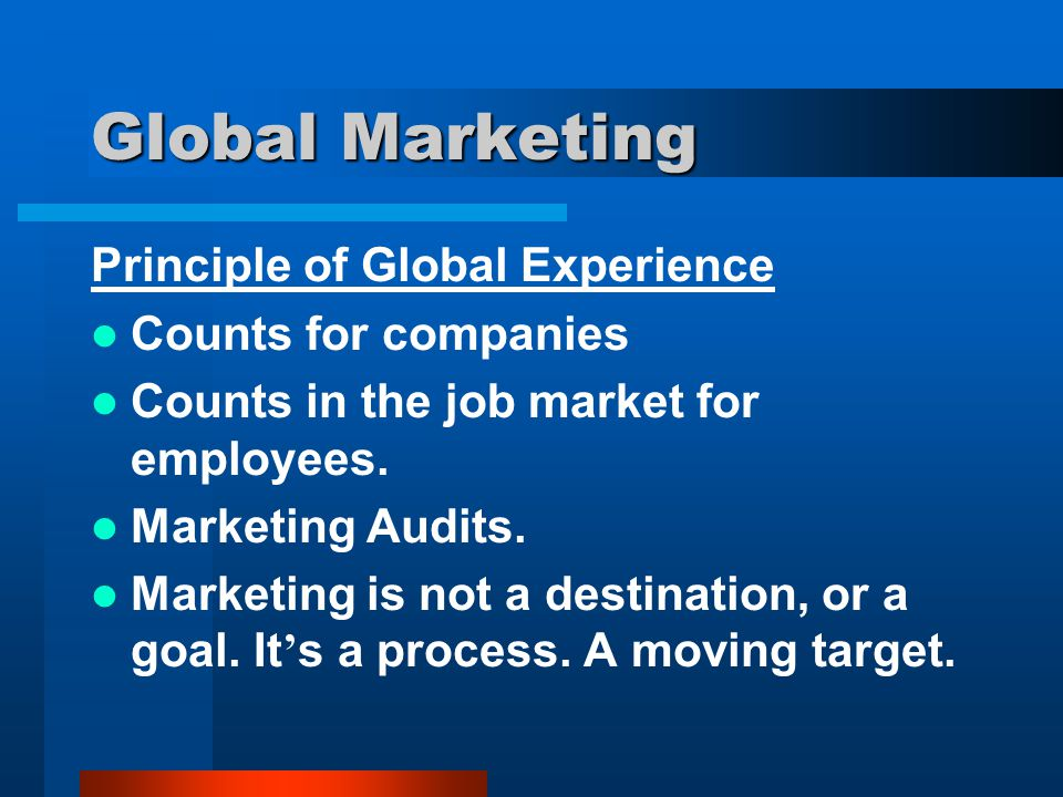 Global Marketing Principle of Global Experience Counts for companies