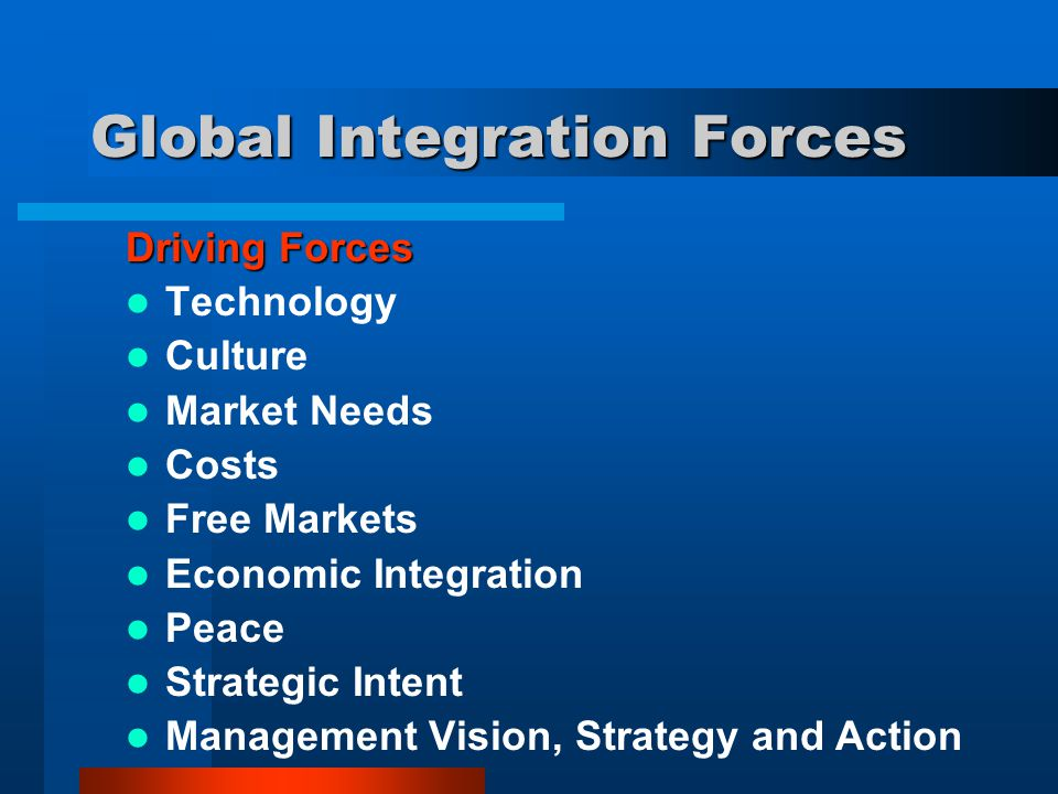 Global Integration Forces