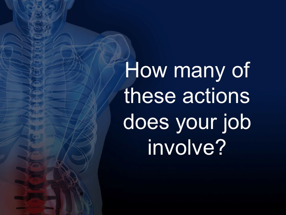 How many of these actions does your job involve