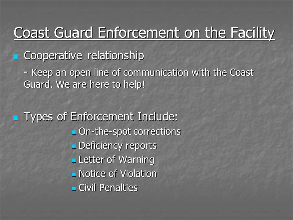 Coast Guard Enforcement on the Facility