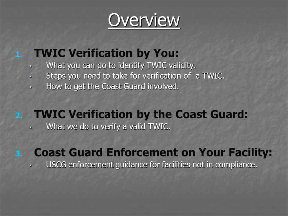 Overview TWIC Verification by You: