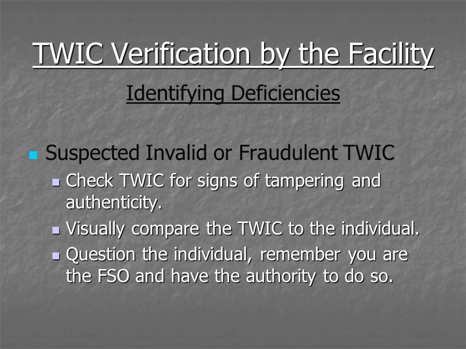 TWIC Verification by the Facility