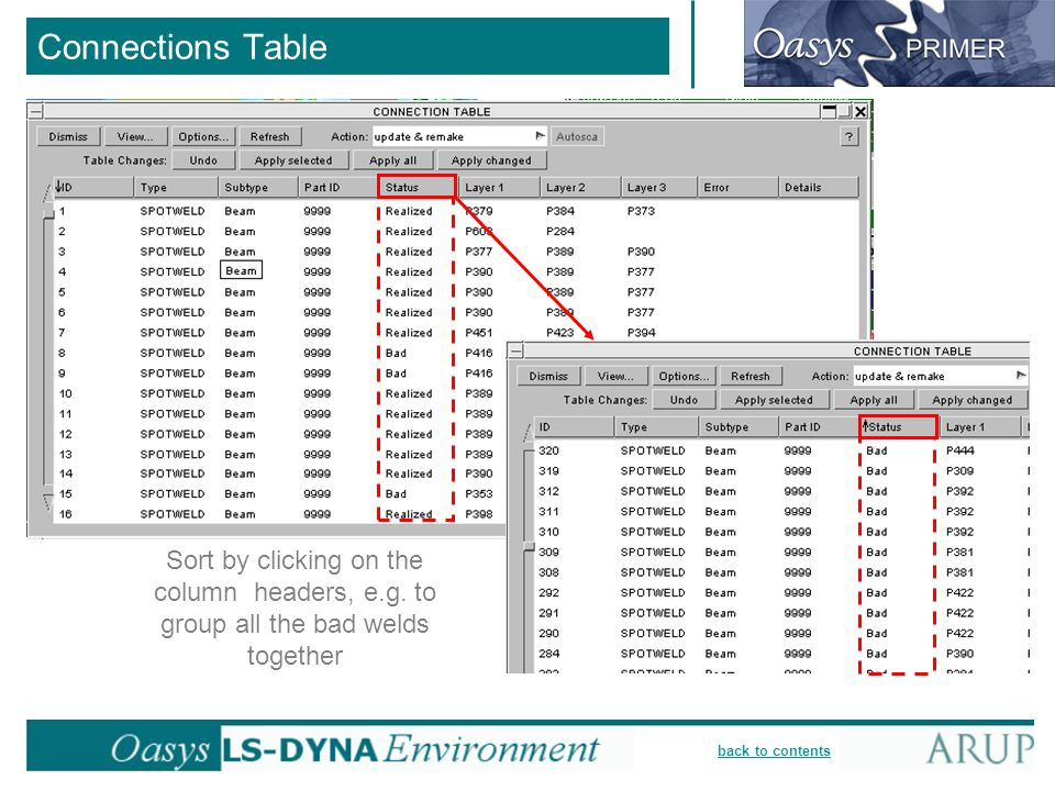 Connections Table Sort by clicking on the column headers, e.g. to group all the bad welds together