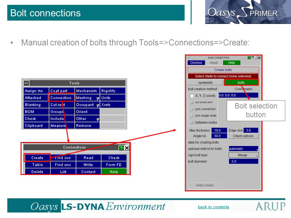 Bolt connections Manual creation of bolts through Tools=>Connections=>Create: Bolt selection button