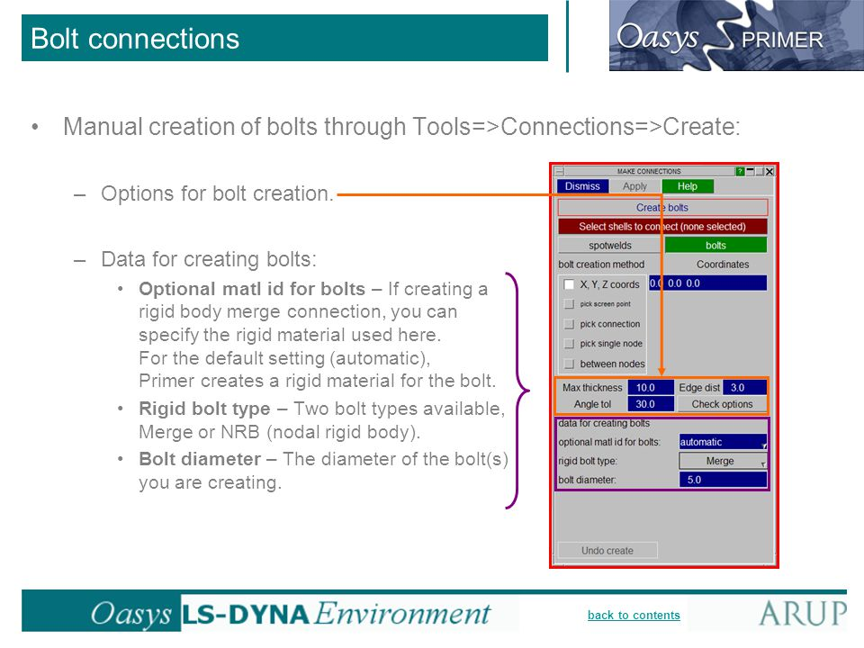 Bolt connections Manual creation of bolts through Tools=>Connections=>Create: Options for bolt creation.