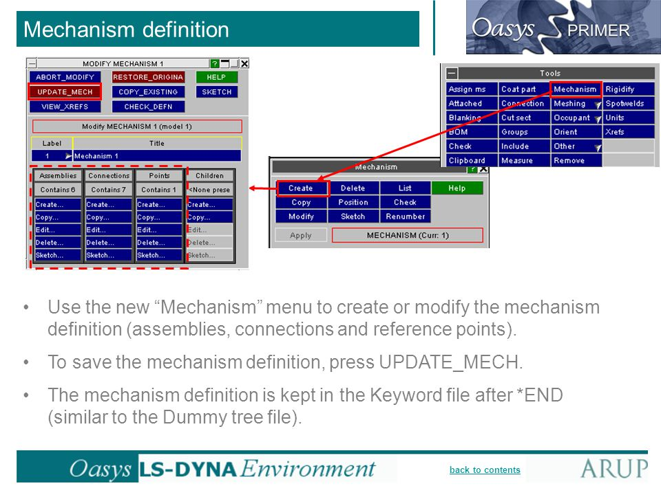 Mechanism definition Use the new Mechanism menu to create or modify the mechanism definition (assemblies, connections and reference points).