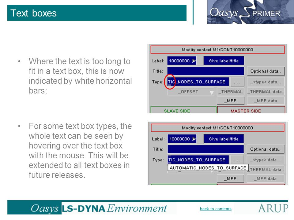 Text boxes Where the text is too long to fit in a text box, this is now indicated by white horizontal bars: