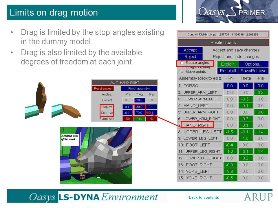 Limits on drag motion Drag is limited by the stop-angles existing in the dummy model.