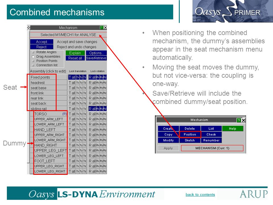 Combined mechanisms When positioning the combined mechanism, the dummy's assemblies appear in the seat mechanism menu automatically.