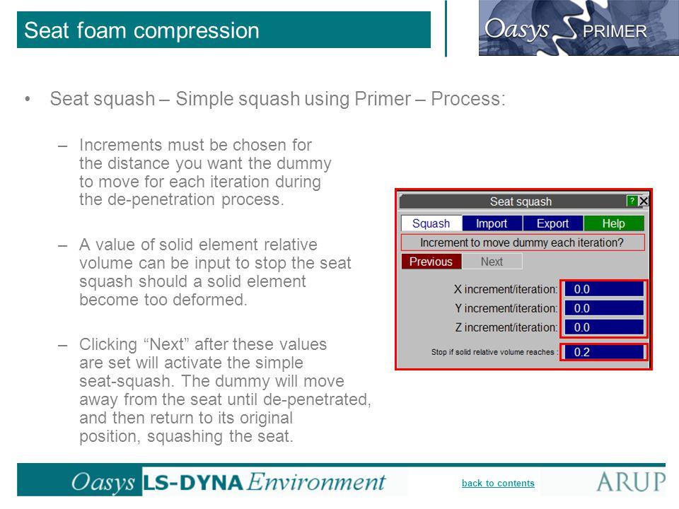Seat foam compression Seat squash – Simple squash using Primer – Process: