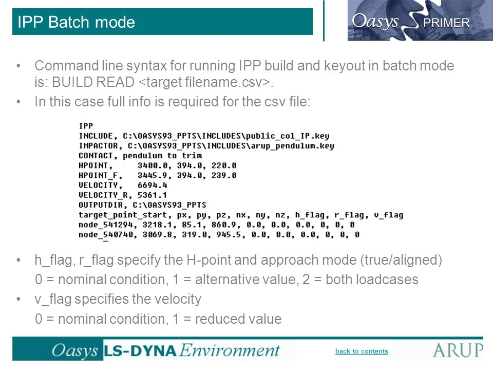 IPP Batch mode Command line syntax for running IPP build and keyout in batch mode is: BUILD READ <target filename.csv>.