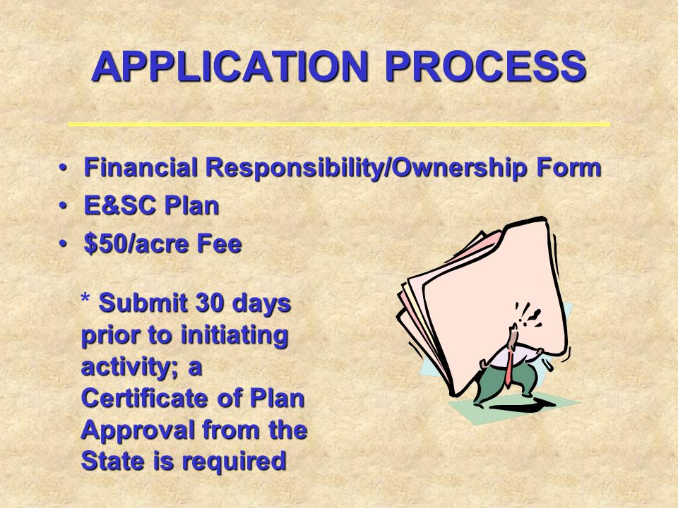 APPLICATION PROCESS Financial Responsibility/Ownership Form E&SC Plan