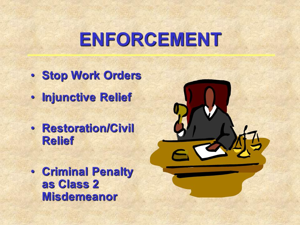 ENFORCEMENT Stop Work Orders Injunctive Relief
