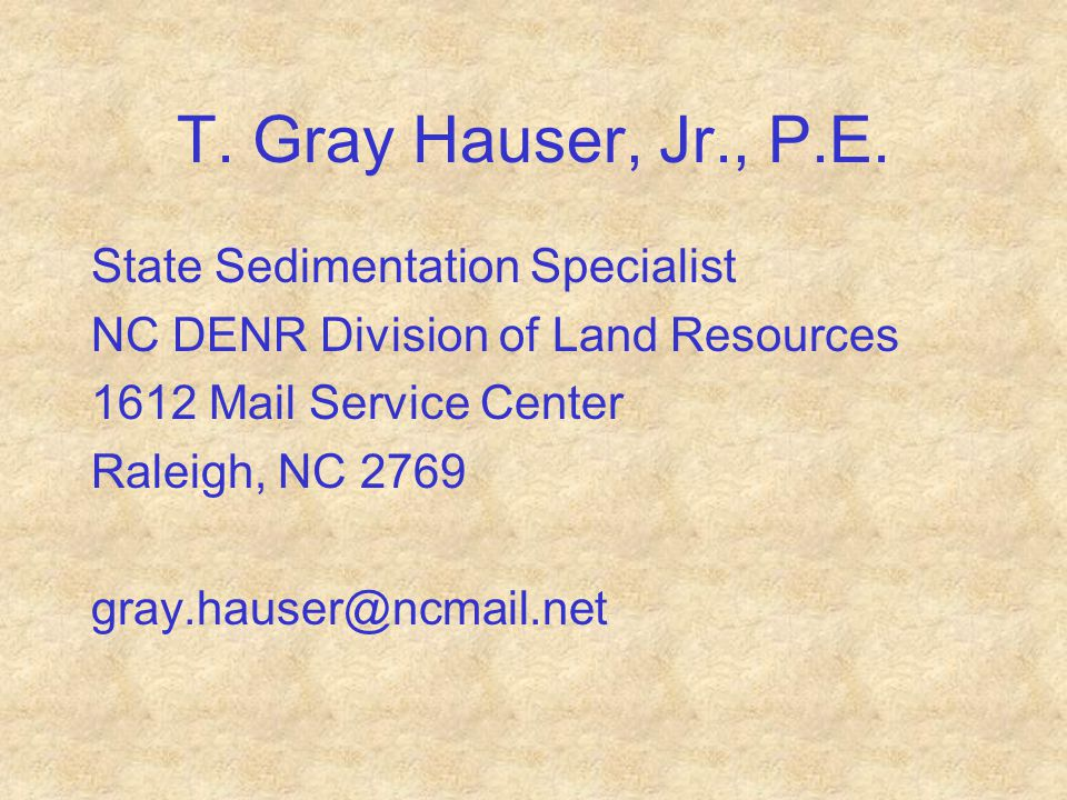 T. Gray Hauser, Jr., P.E. State Sedimentation Specialist