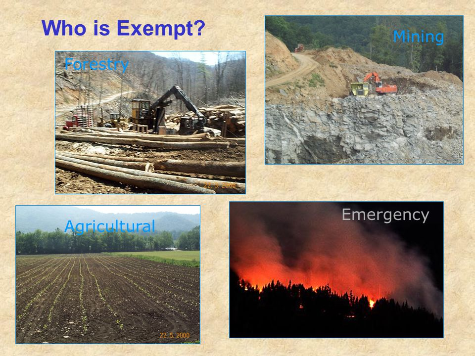 Who is Exempt Mining Forestry Emergency Agricultural