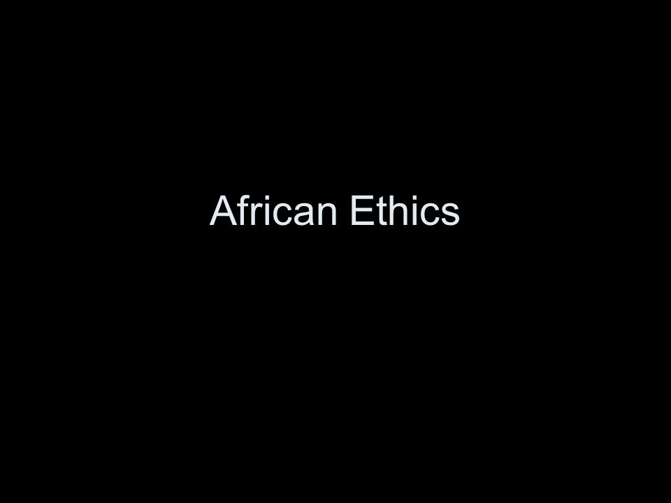 African Ethics