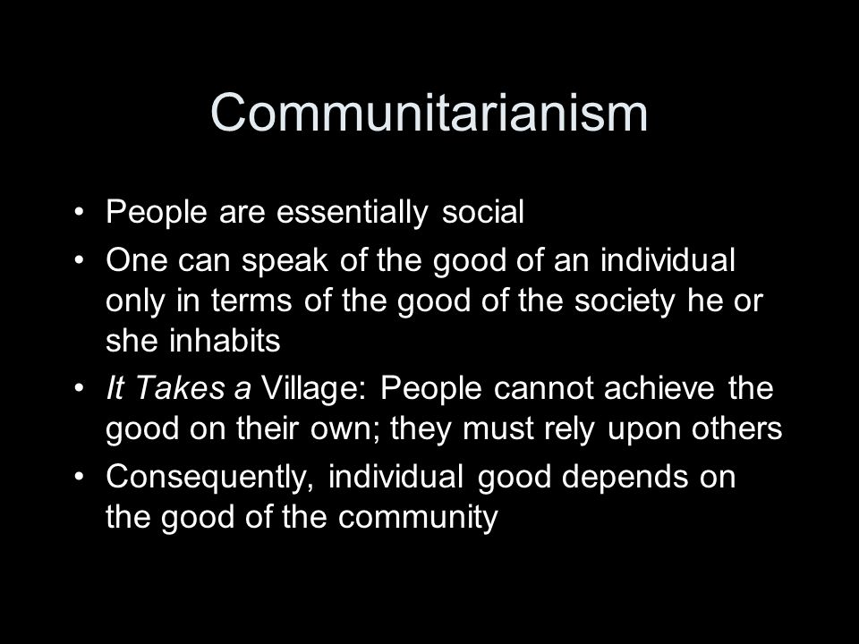 Communitarianism People are essentially social