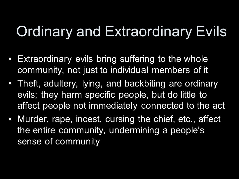 Ordinary and Extraordinary Evils