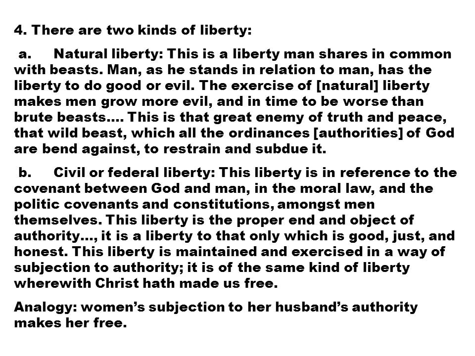 4. There are two kinds of liberty: