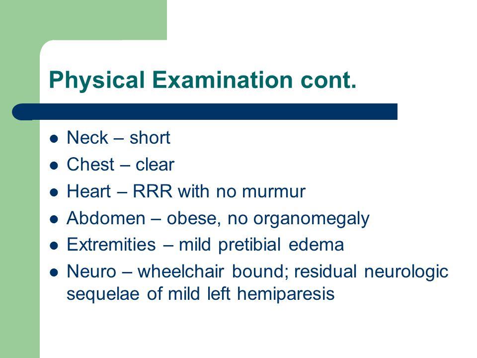 Physical Examination cont.