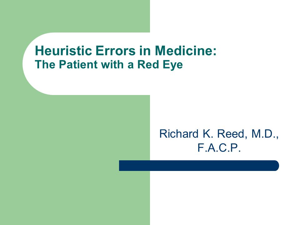 Heuristic Errors in Medicine: The Patient with a Red Eye