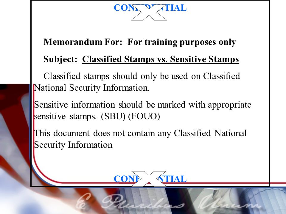 x x CONFIDENTIAL Memorandum For: For training purposes only