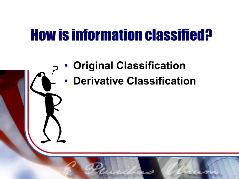 How is information classified