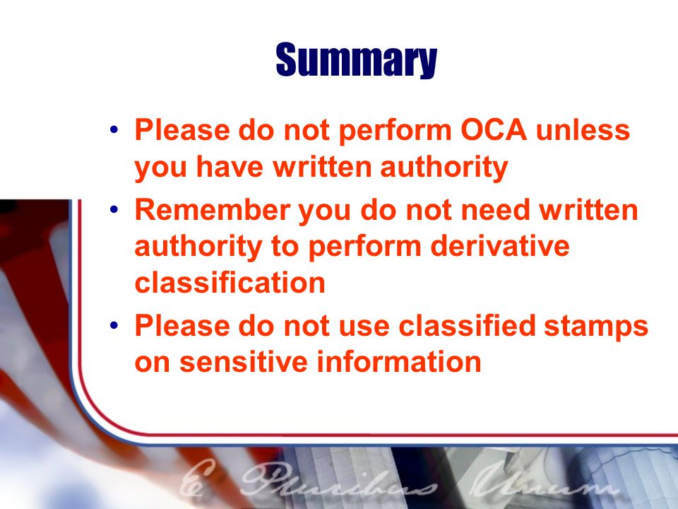 Summary Please do not perform OCA unless you have written authority