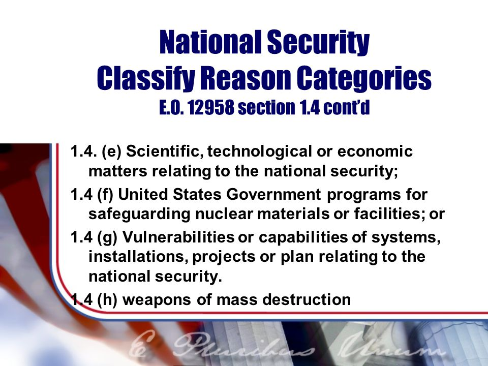 National Security Classify Reason Categories E. O. 12958 section 1