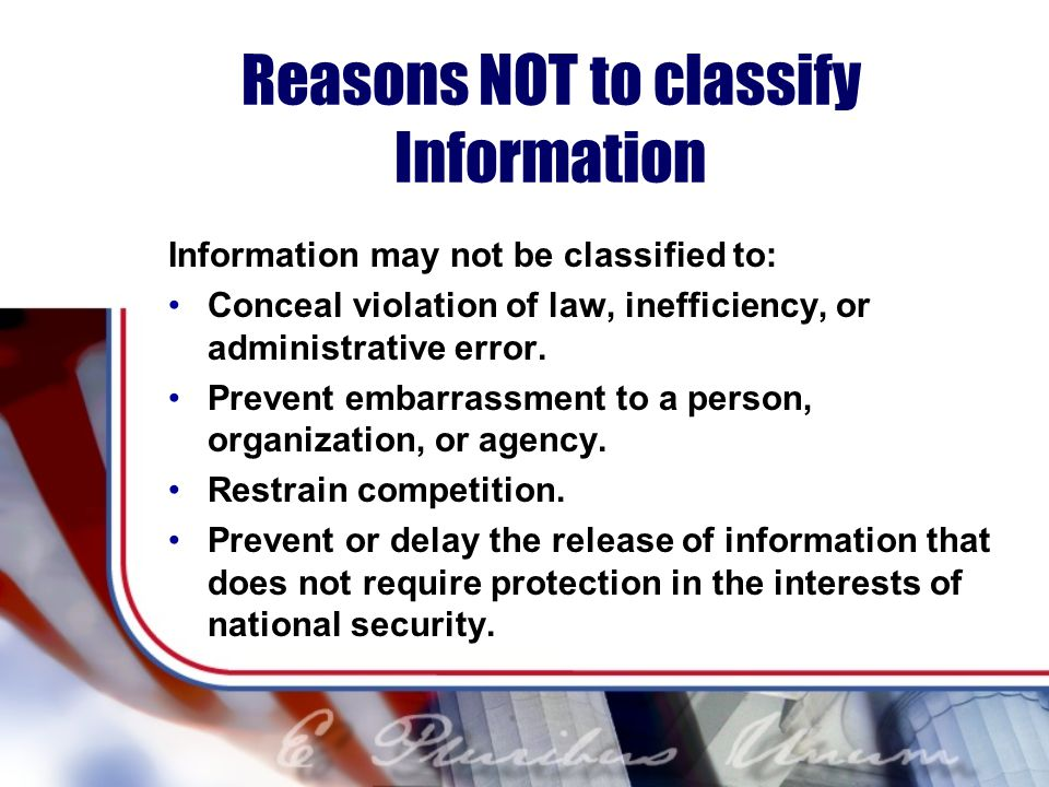 Reasons NOT to classify Information