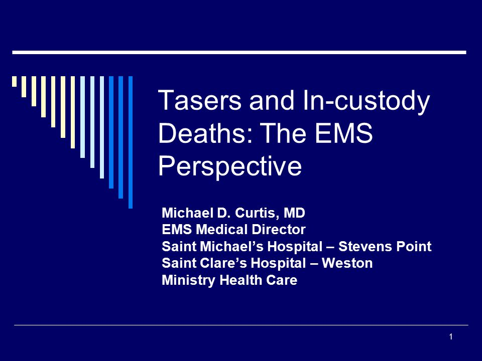 Tasers and In-custody Deaths: The EMS Perspective