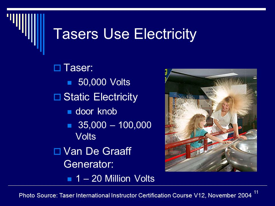 Tasers Use Electricity