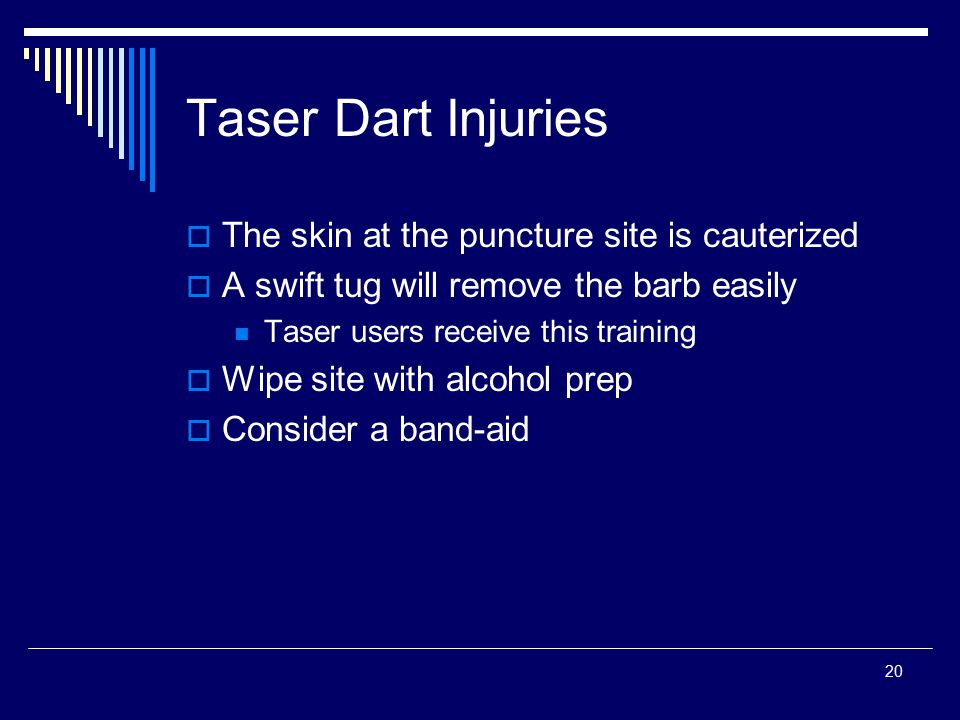 Taser Dart Injuries The skin at the puncture site is cauterized