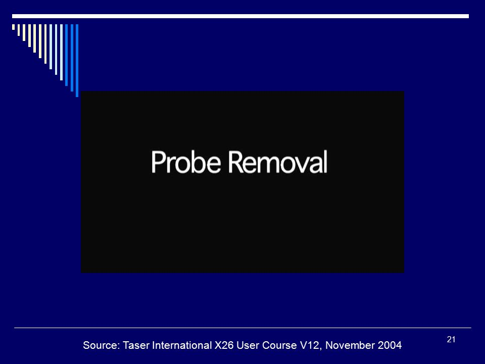 Source: Taser International X26 User Course V12, November 2004