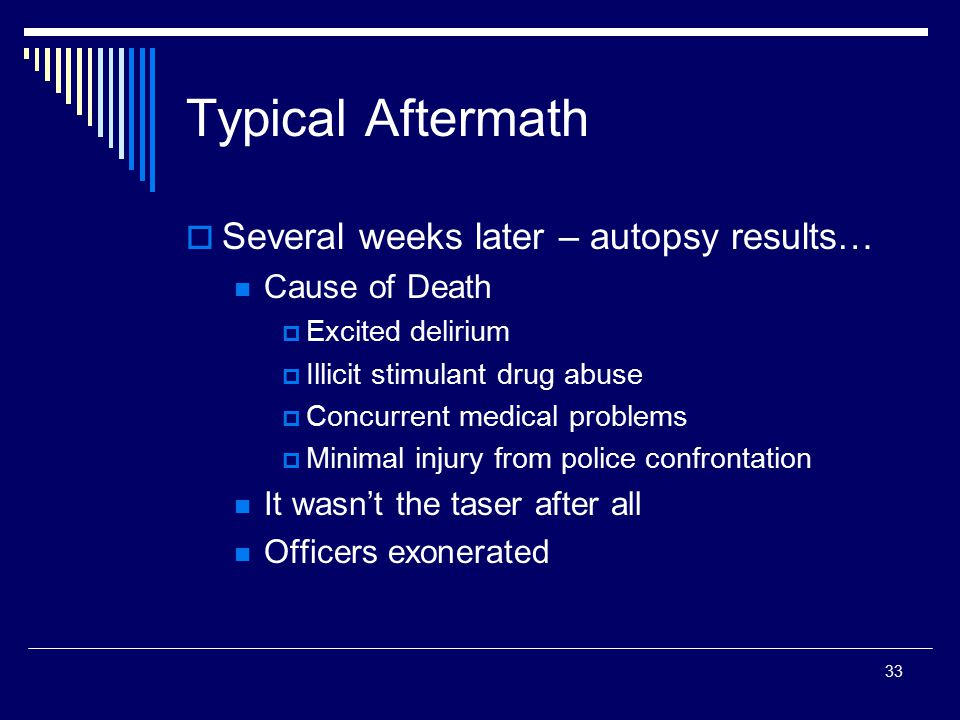 Typical Aftermath Several weeks later – autopsy results…