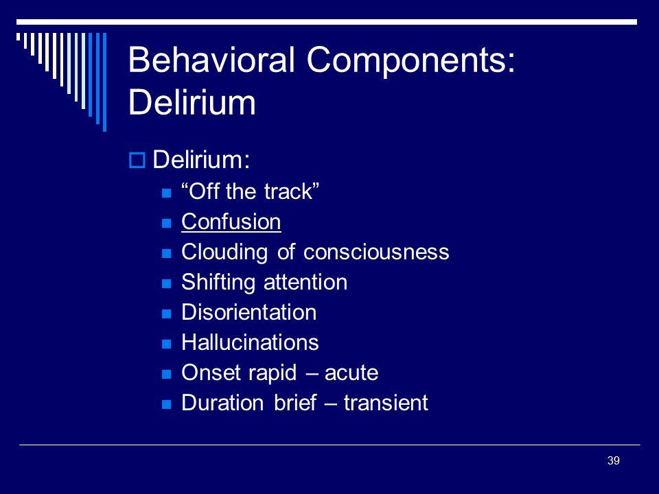 Behavioral Components: Delirium