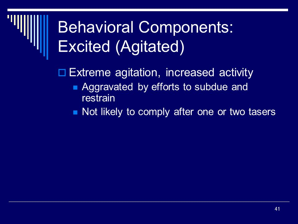 Behavioral Components: Excited (Agitated)
