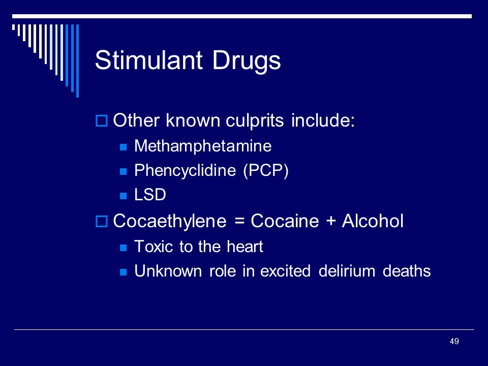 Stimulant Drugs Other known culprits include: