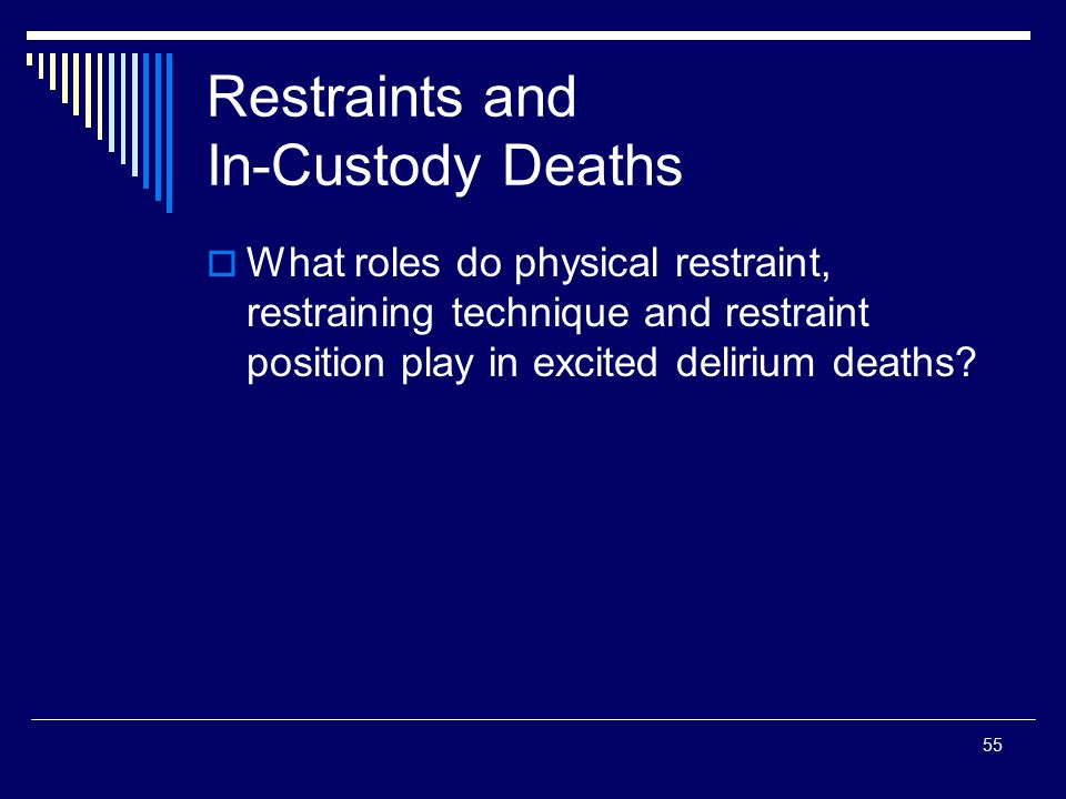 Restraints and In-Custody Deaths