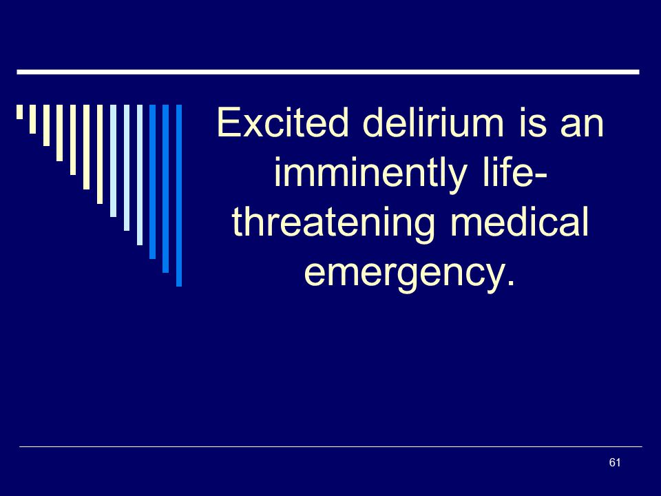Excited delirium is an imminently life-threatening medical emergency.