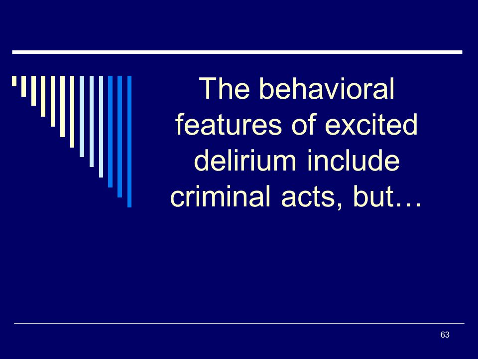 The behavioral features of excited delirium include criminal acts, but…