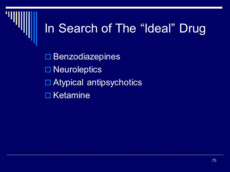 In Search of The Ideal Drug