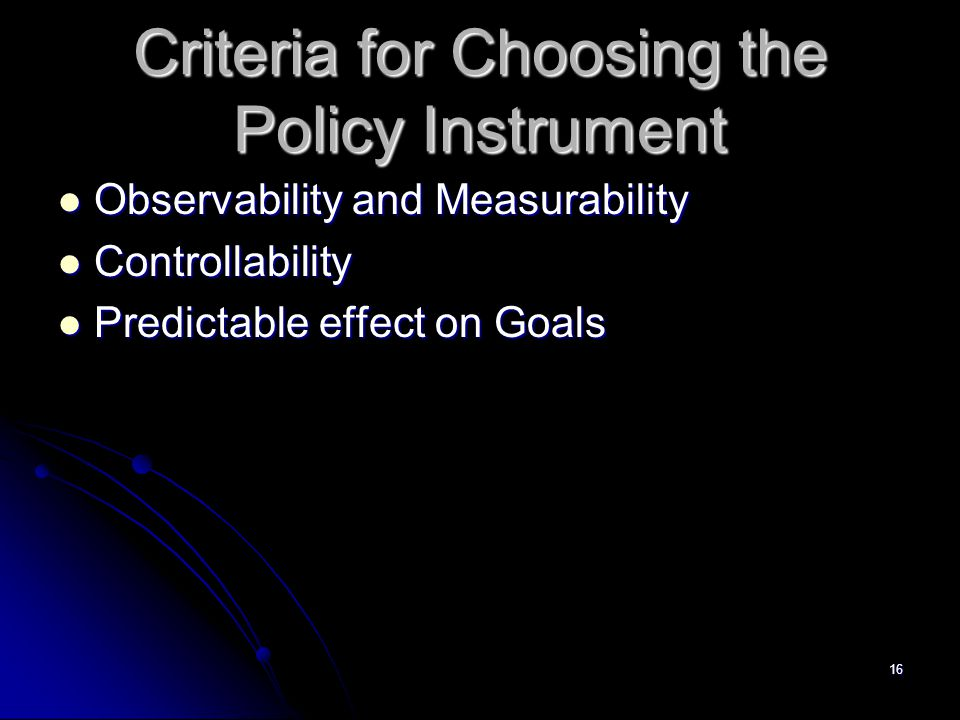 Criteria for Choosing the Policy Instrument