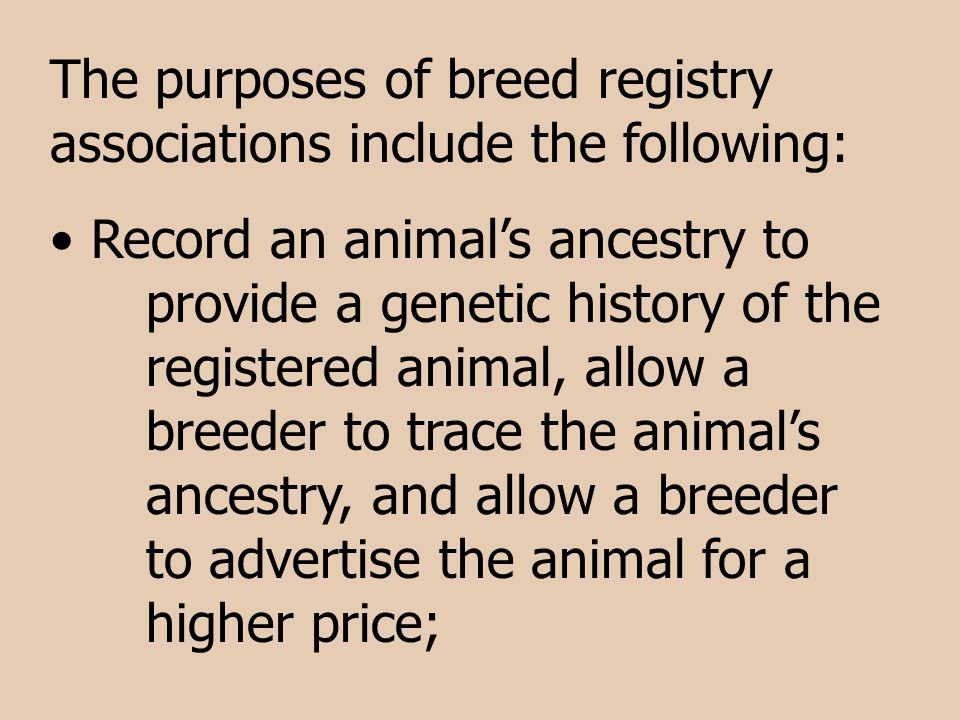 The purposes of breed registry associations include the following: