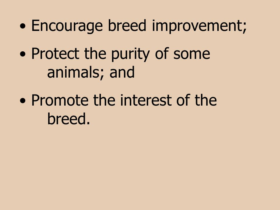 Encourage breed improvement;