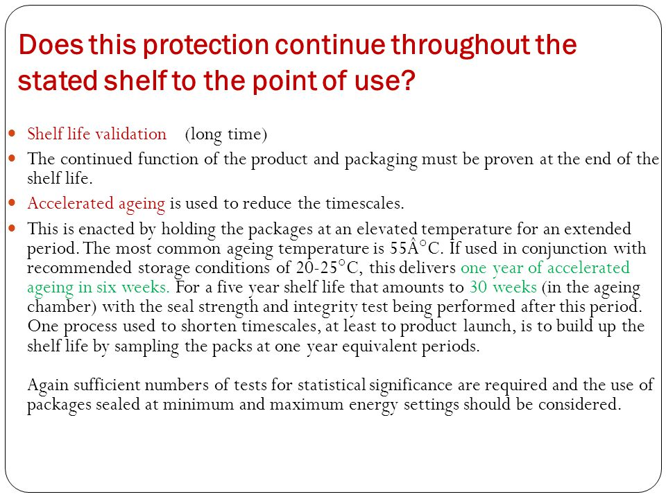 Does this protection continue throughout the stated shelf to the point of use