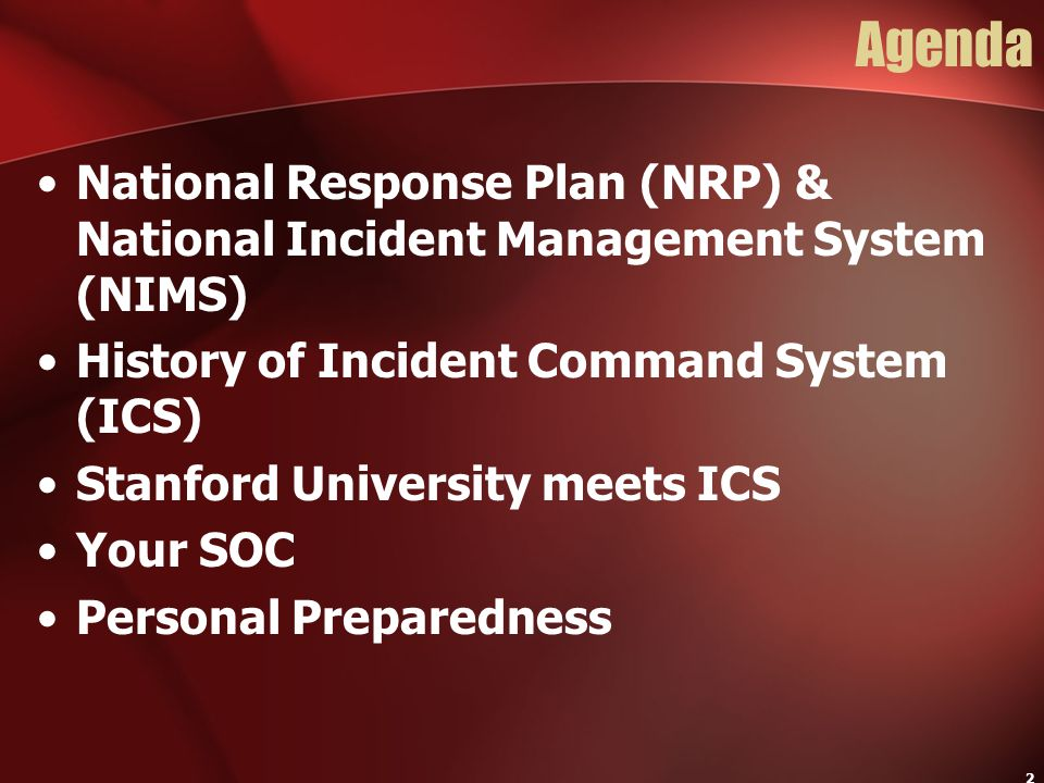 Stanford University Agenda. October 2004. National Response Plan (NRP) & National Incident Management System (NIMS)