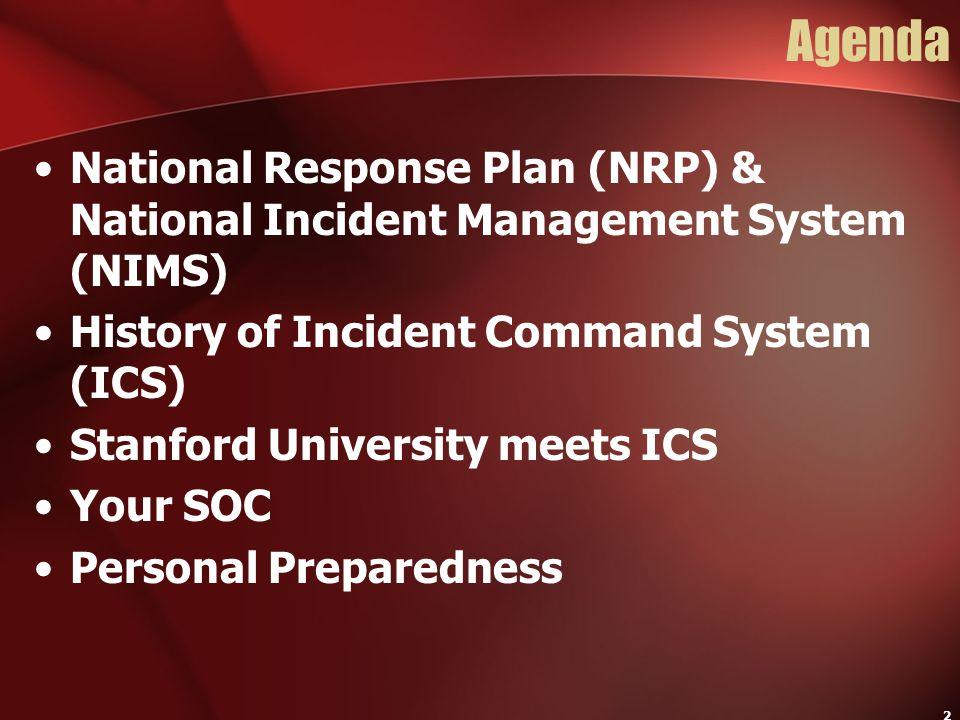 Stanford University Agenda. October 2004. National Response Plan (NRP) & National Incident Management System (NIMS)