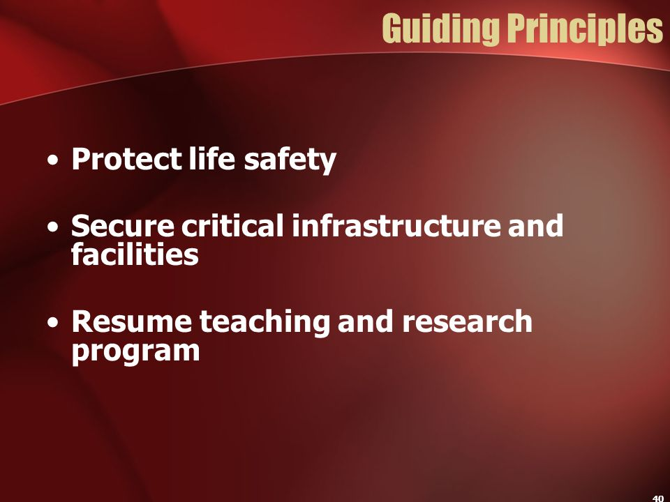 Guiding Principles Protect life safety